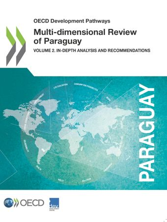 OECD Development Pathways: Multi-dimensional Review of Paraguay: Volume 2. In-depth Analysis and Recommendations