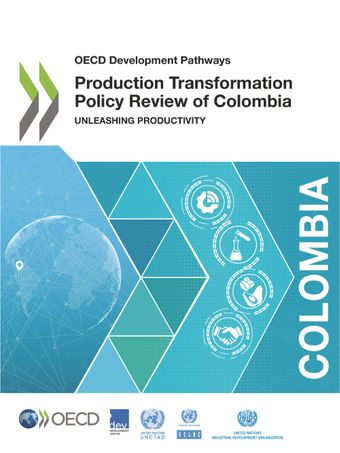 OECD Development Pathways: Production Transformation Policy Review of Colombia: Unleashing Productivity
