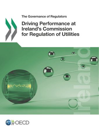 The Governance of Regulators: Driving Performance at Ireland's Commission for Regulation of Utilities: