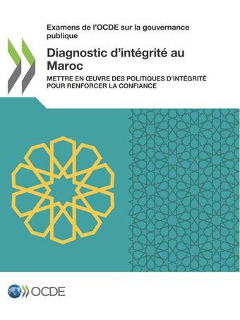 Examens de l'OCDE sur la gouvernance publique: Diagnostic d'intégrité au Maroc: Mettre en œuvre des politiques d'intégrité pour renforcer la confiance