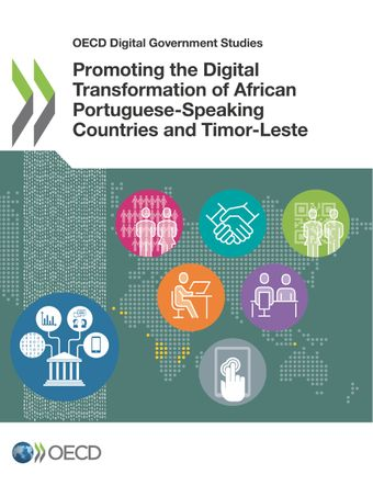 OECD Digital Government Studies: Promoting the Digital Transformation of African Portuguese-Speaking Countries and Timor-Leste: