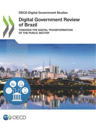 OECD Digital Government Studies: Digital Government Review of Brazil: Towards the Digital Transformation of the Public Sector
