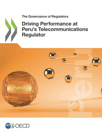 The Governance of Regulators: Driving Performance at Peru's Telecommunications Regulator: