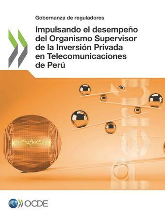 Gobernanza de reguladores: Impulsando el desempeño del Organismo Supervisor de la Inversión Privada en Telecomunicaciones de Perú: