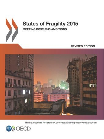 : States of Fragility 2015: Meeting Post-2015 Ambitions