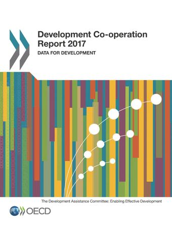 Development Co-operation Report: Development Co-operation Report 2017: Data for Development