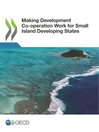 : Making Development Co-operation Work for Small Island Developing States: