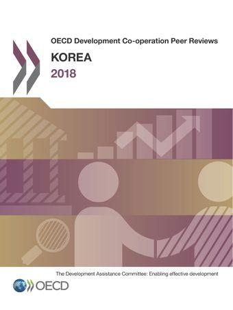 OECD Development Co-operation Peer Reviews: OECD Development Co-operation Peer Reviews: Korea 2018: