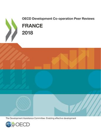 OECD Development Co-operation Peer Reviews: OECD Development Co-operation Peer Reviews: France 2018:
