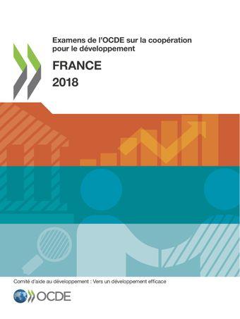 Examens de l'OCDE sur la coopération pour le développement: Examens de l'OCDE sur la coopération pour le développement : France 2018: