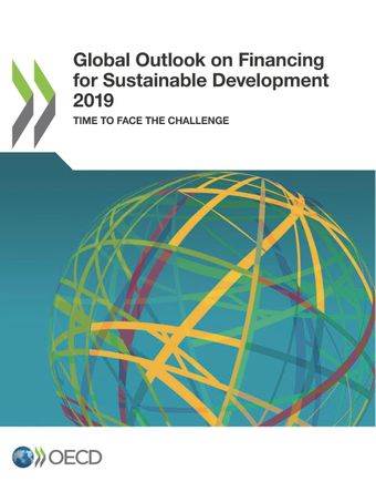 : Global Outlook on Financing for Sustainable Development 2019: Time to Face the Challenge