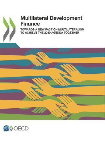 : Multilateral Development Finance: Towards a New Pact on Multilateralism to Achieve the 2030 Agenda Together