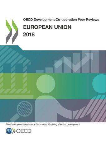 OECD Development Co-operation Peer Reviews: OECD Development Co-operation Peer Reviews: European Union 2018: