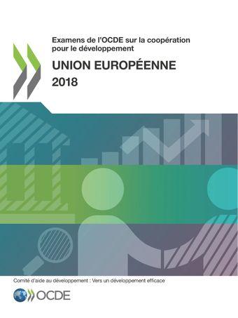Examens de l'OCDE sur la coopération pour le développement: Examens de l'OCDE sur la coopération pour le développement : Union européenne 2018: