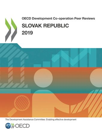 OECD Development Co-operation Peer Reviews: OECD Development Co-operation Peer Reviews: Slovak Republic 2019: