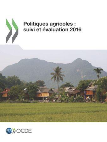 Politiques agricoles : suivi et évaluation: Politiques agricoles : suivi et évaluation 2016: