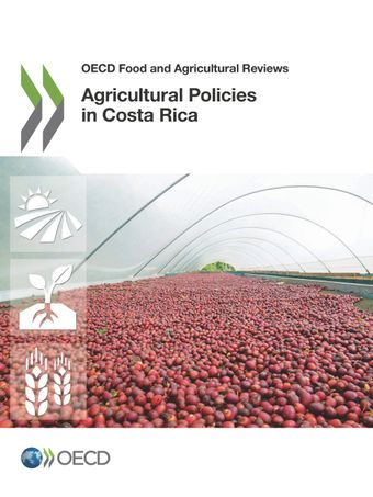 OECD Food and Agricultural Reviews: Agricultural Policies in Costa Rica: