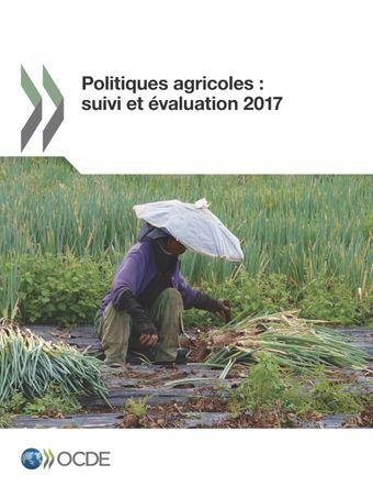 Politiques agricoles : suivi et évaluation: Politiques agricoles : suivi et évaluation 2017: