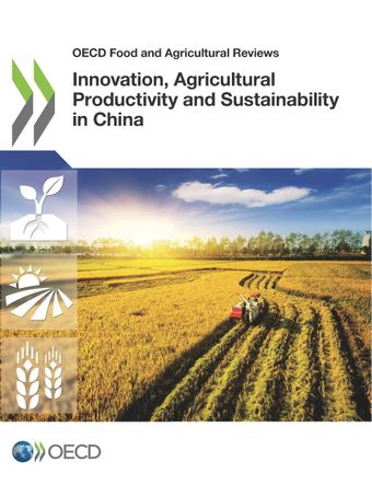 OECD Food and Agricultural Reviews: Innovation, Agricultural Productivity and Sustainability in China: