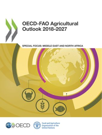 OECD-FAO Agricultural Outlook: OECD-FAO Agricultural Outlook 2018-2027: