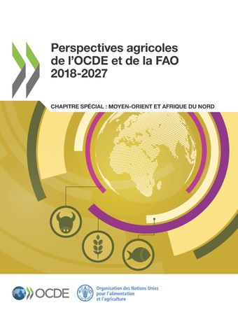 Perspectives agricoles de l'OCDE et de la FAO: Perspectives agricoles de l'OCDE et de la FAO 2018-2027: