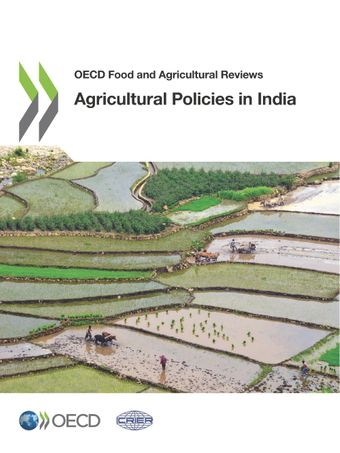OECD Food and Agricultural Reviews: Agricultural Policies in India: