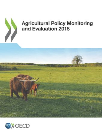 Agricultural Policy Monitoring and Evaluation: Agricultural Policy Monitoring and Evaluation 2018: