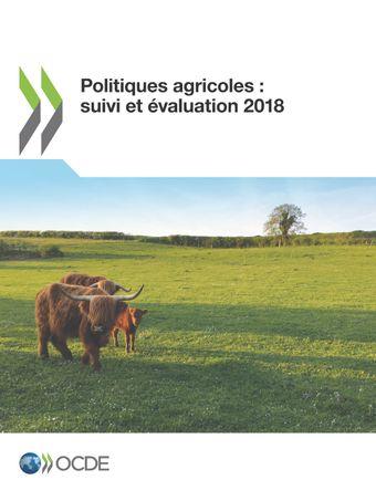 Politiques agricoles : suivi et évaluation: Politiques agricoles : suivi et évaluation 2018:
