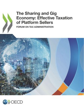 : The Sharing and Gig Economy: Effective Taxation of Platform Sellers : Forum on Tax Administration