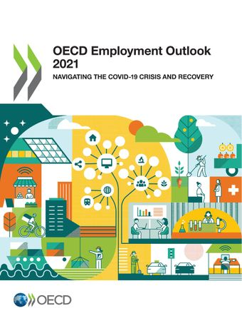 Click to access the publication - OECD Employment Outlook 2021 - Navigating the COVID-19 Crisis and Recovery