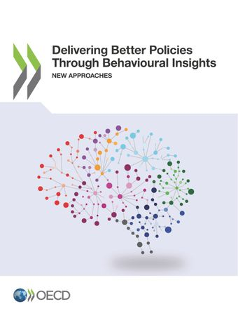 : Delivering Better Policies Through Behavioural Insights: New Approaches