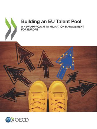 : Building an EU Talent Pool : A New Approach to Migration Management‎ for Europe