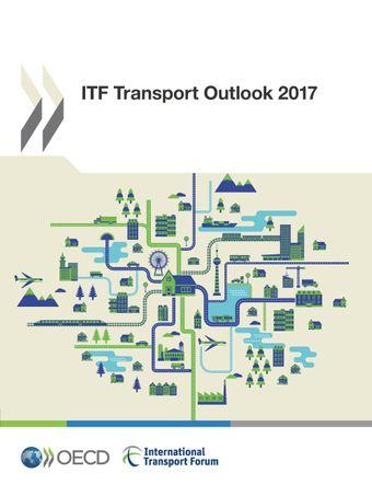 ITF Transport Outlook: ITF Transport Outlook 2017:
