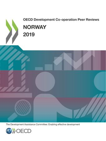 OECD Development Co-operation Peer Reviews: OECD Development Co-operation Peer Reviews: Norway 2019: