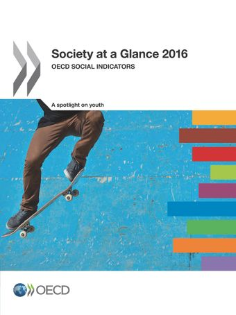 Society at a Glance: Society at a Glance 2016: OECD Social Indicators