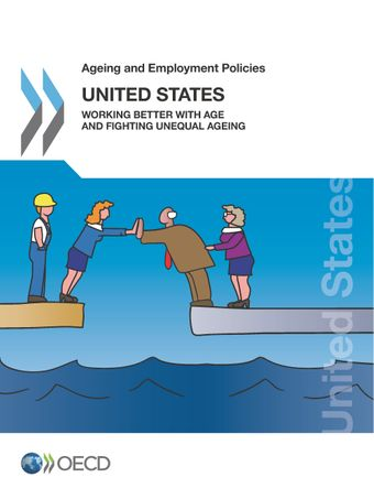Ageing and Employment Policies: Ageing and Employment Policies: United States 2018: Working Better with Age and Fighting Unequal Ageing
