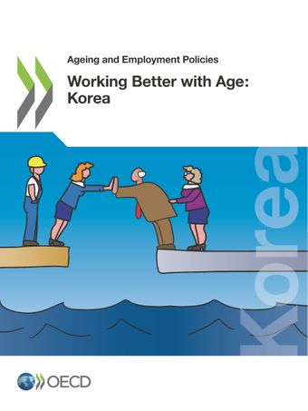 Ageing and Employment Policies: Working Better with Age: Korea: