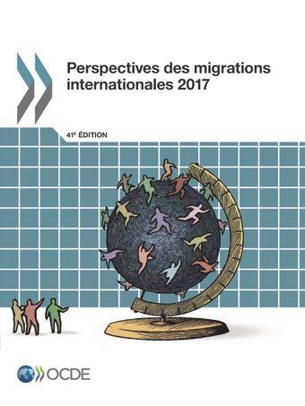Perspectives des migrations internationales: Perspectives des migrations internationales 2017: