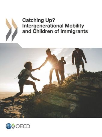 Publication Cover - Catching Up? Intergenerational Mobility and Children of Immigrants