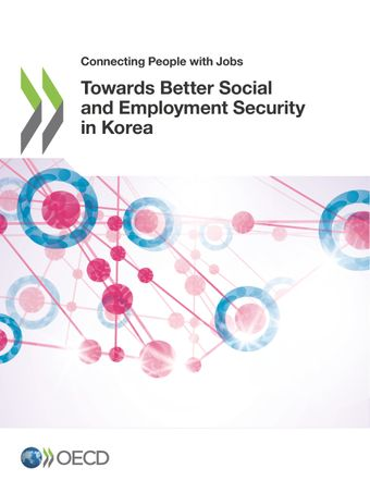 Connecting People with Jobs: Towards Better Social and Employment Security in Korea:
