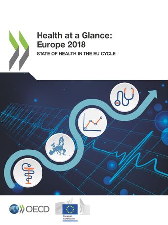 Health at a Glance: Europe: Health at a Glance: Europe 2018: State of Health in the EU Cycle