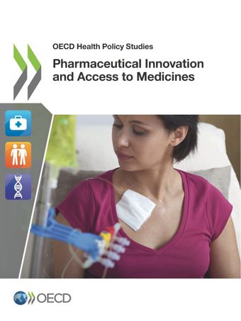 OECD Health Policy Studies: Pharmaceutical Innovation and Access to Medicines: