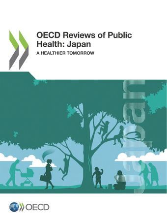: OECD Reviews of Public Health: Japan: A Healthier Tomorrow