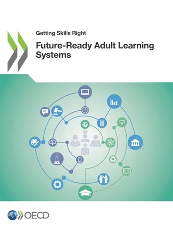 Getting Skills Right: Getting Skills Right: Future-Ready Adult Learning Systems:
