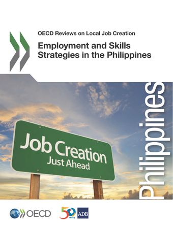 OECD Reviews on Local Job Creation: Employment and Skills Strategies in the Philippines: