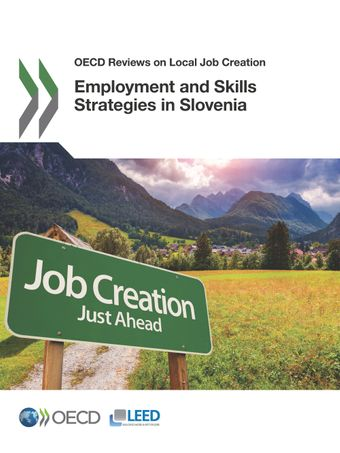 OECD Reviews on Local Job Creation: Employment and Skills Strategies in Slovenia: