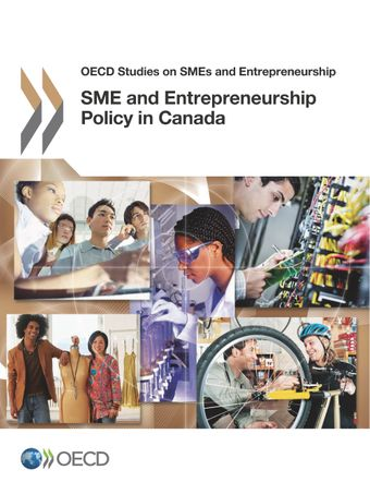 OECD Studies on SMEs and Entrepreneurship: SME and Entrepreneurship Policy in Canada: