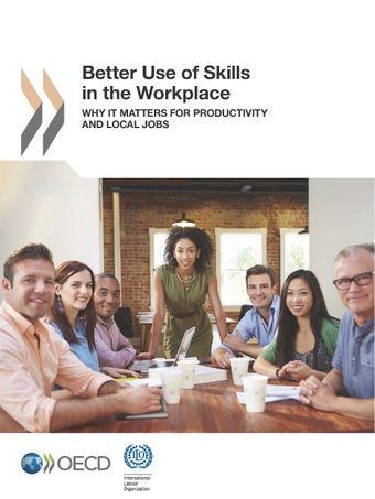 : Better Use of Skills in the Workplace: Why It Matters for Productivity and Local Jobs
