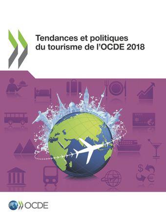 Tendances et politiques du tourisme de l'OCDE: Tendances et politiques du tourisme de l'OCDE 2018: