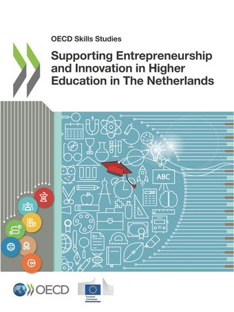 OECD Skills Studies: Supporting Entrepreneurship and Innovation in Higher Education in The Netherlands: